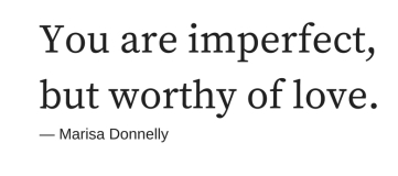 you-are-imperfect-but-worthy-of-love