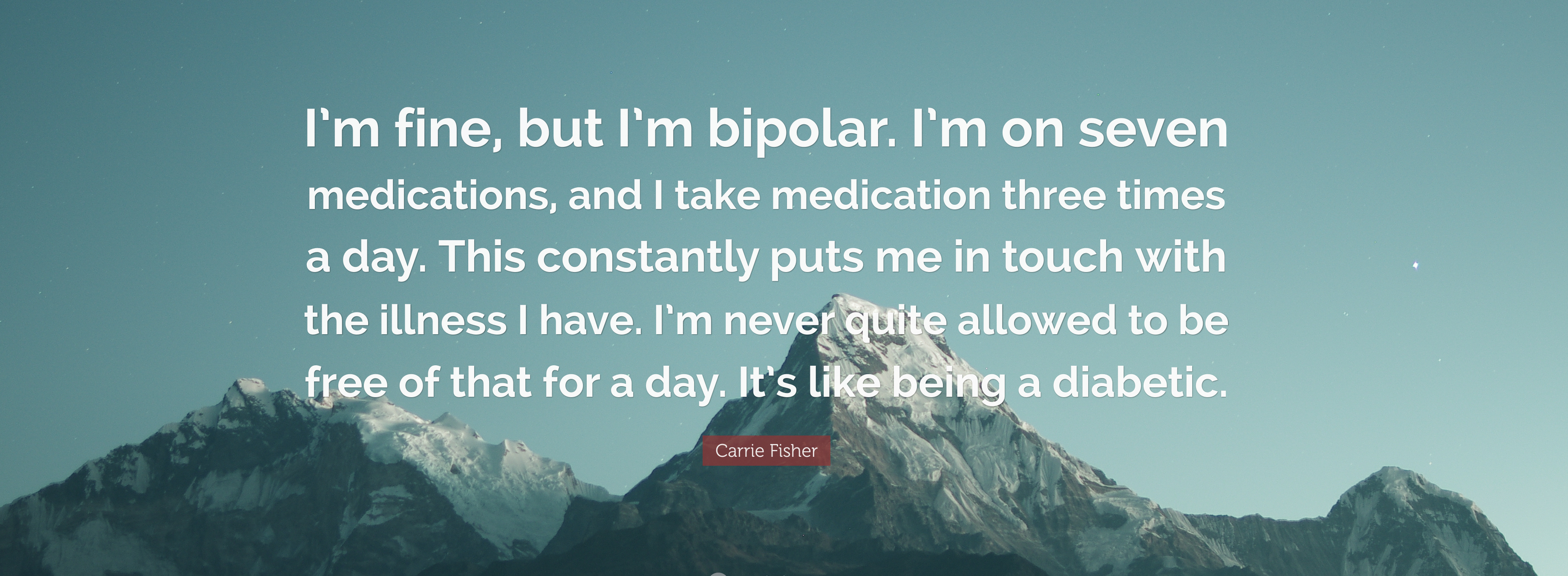 4209495-Carrie-Fisher-Quote-I-m-fine-but-I-m-bipolar-I-m-on-seven